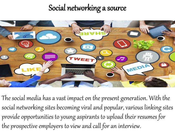 Social networking a source