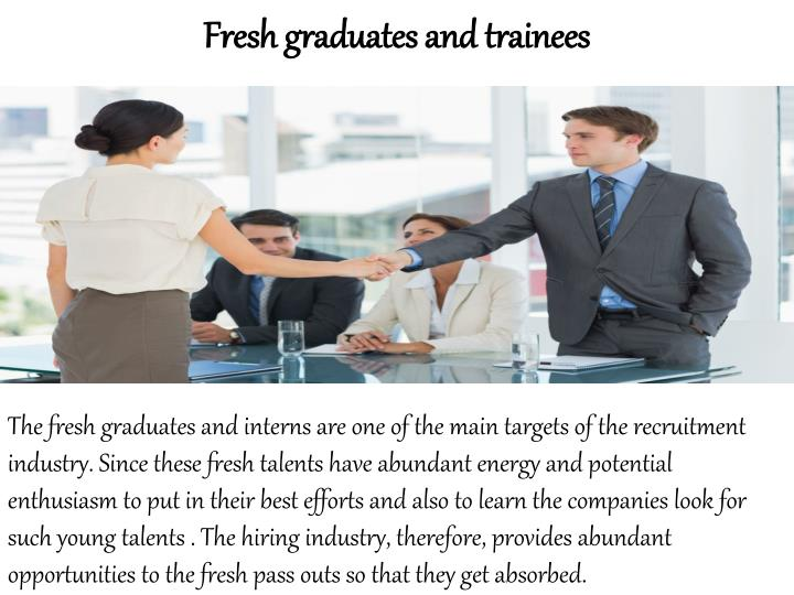 Fresh graduates and trainees