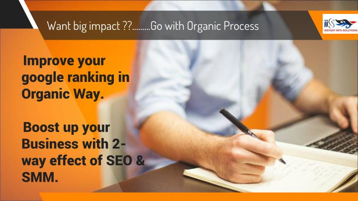 Want big impact ??.........Go with Organic Process