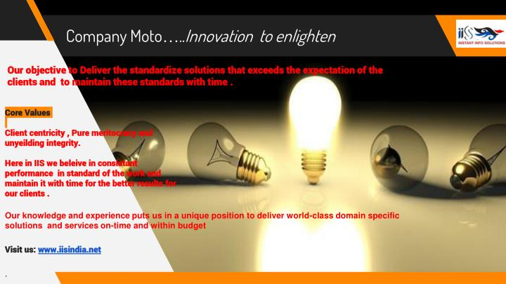 Company moto innovation to enlighten