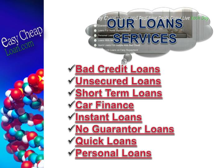 OUR LOANS SERVICES