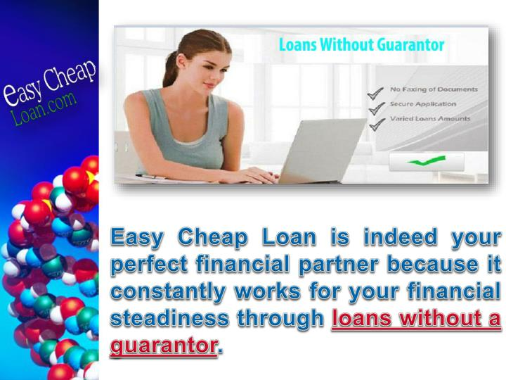 Easy Cheap Loan is indeed your perfect financial partner because it constantly works for your financial steadiness through