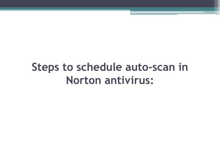 Steps to schedule auto-scan in Norton antivirus:
