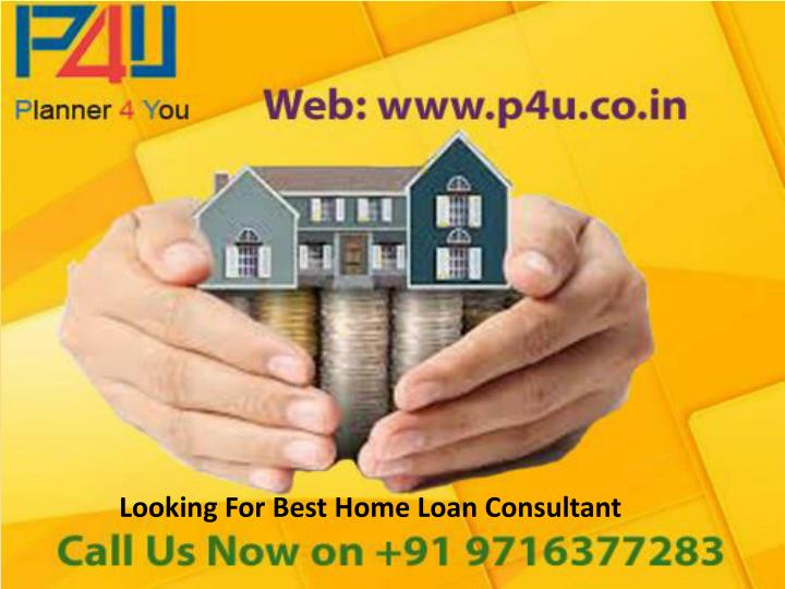 Looking For Best Home Loan Consultant