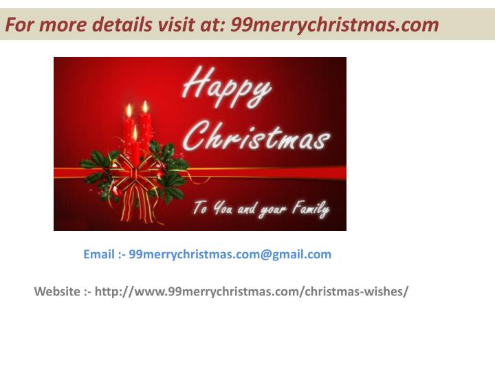 For more details visit at: 99merrychristmas.com