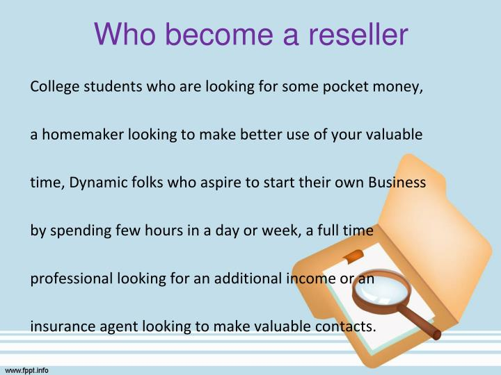 Who become a reseller
