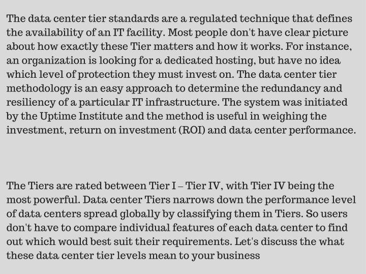 The data center tier standards are a regulated technique that defines