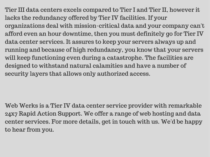 Tier III data centers excels compared to Tier I and Tier II, however it