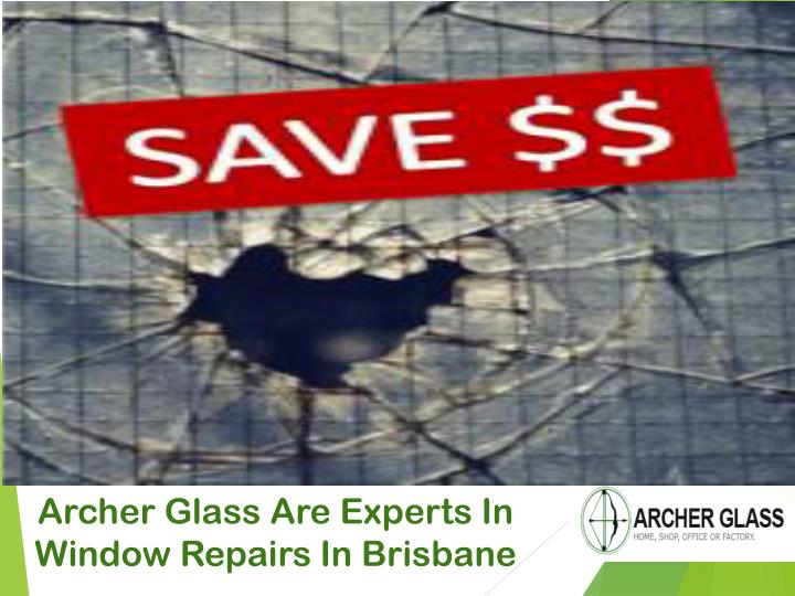 Archer Glass Are Experts In