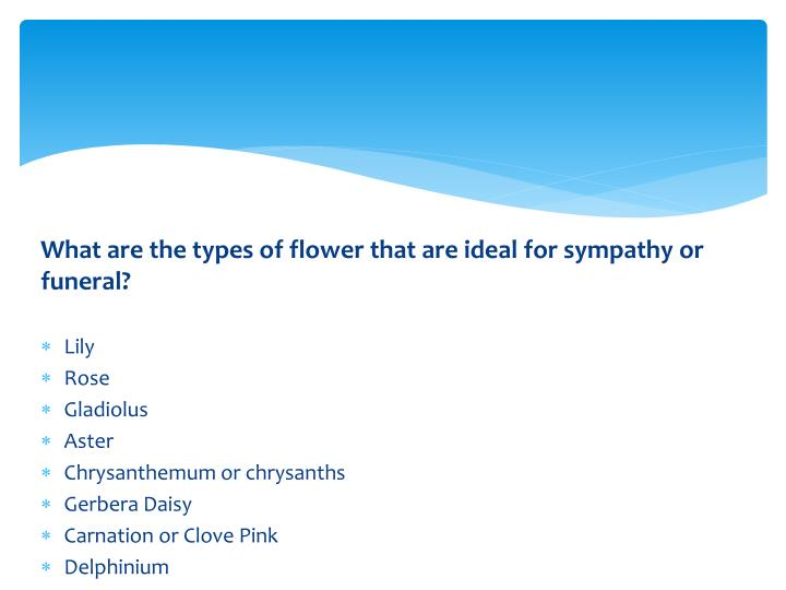 What are the types of flower that are ideal for sympathy or funeral?