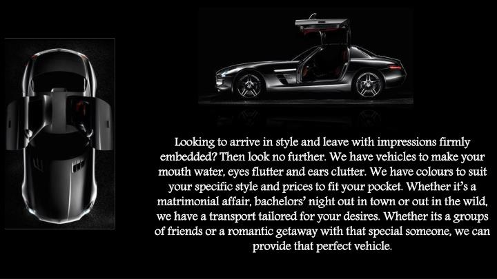 Looking to arrive in style and leave with impressions firmly embedded? Then look no further. We have...