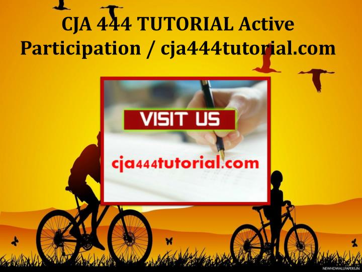 CJA 444 TUTORIAL Active Participation / cja444tutorial.com