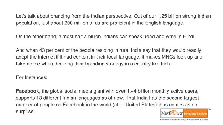 Let's talk about branding from the Indian perspective. Out of our 1.25 billion strong Indian population, just about 200 million of us are proficient in the English language.