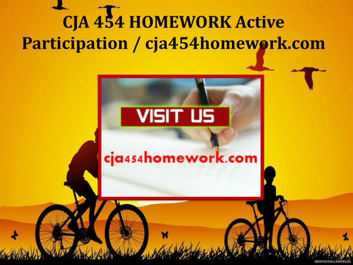 CJA 454 HOMEWORK Active Participation / cja454homework.com