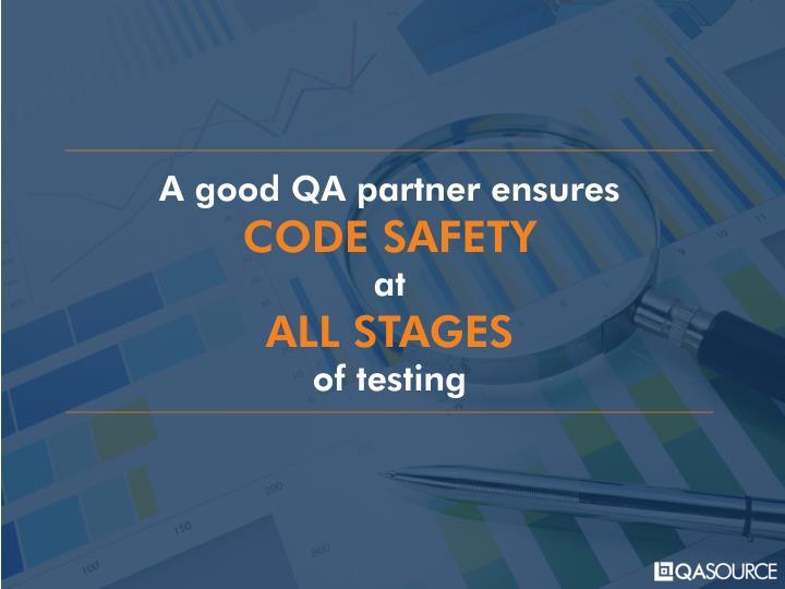 A good QA partner ensures