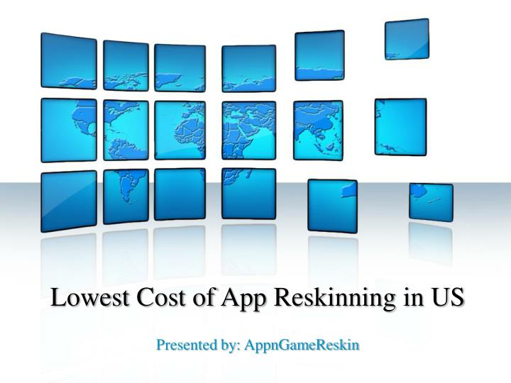 Lowest Cost of App Reskinning in US