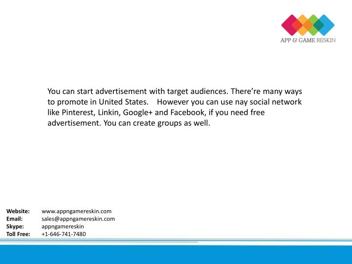 You can start advertisement with target audiences. There're many ways