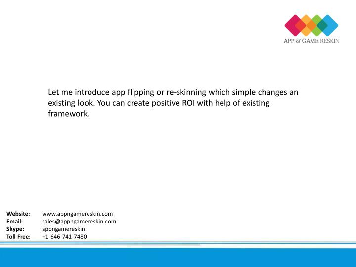 Let me introduce app flipping or re-skinning which simple changes an