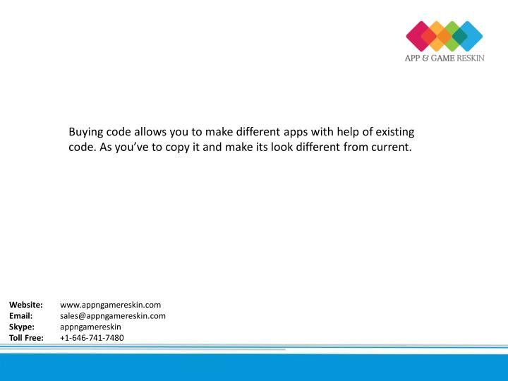 Buying code allows you to make different apps with help of existing