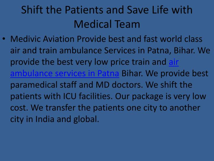 Shift the patients and save life with medical team
