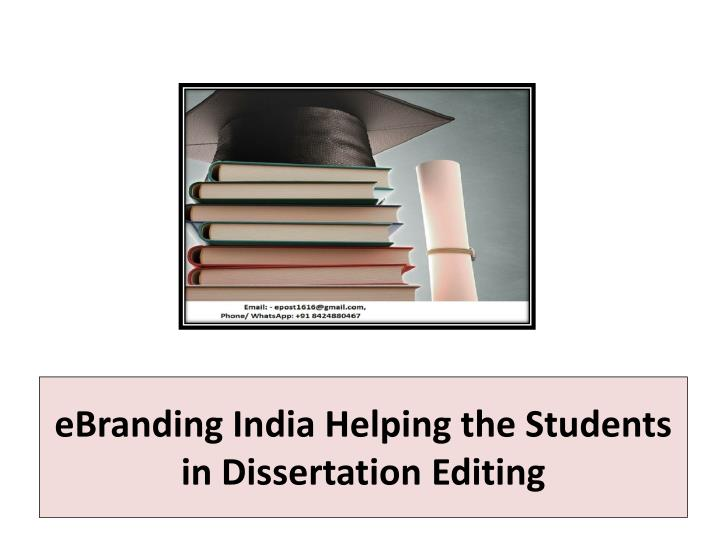 eBranding India Helping the Students in Dissertation Editing