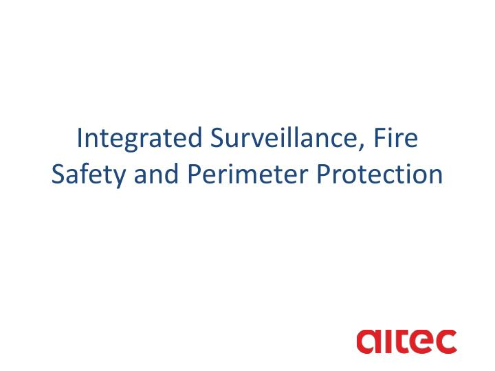 Integrated Surveillance, Fire