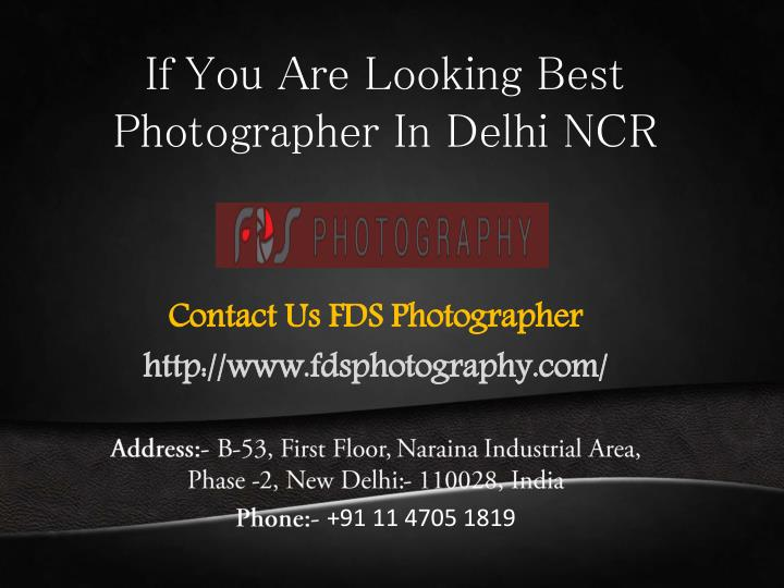If You Are Looking Best Photographer In Delhi NCR