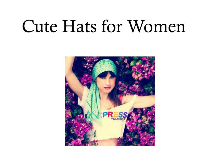 Cute hats for w omen