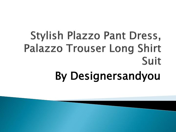 stylish plazzo pant dress palazzo trouser long shirt suit