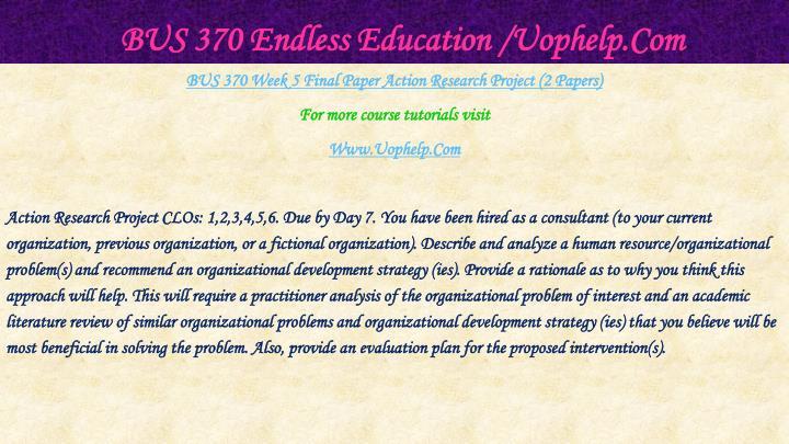 BUS 370 Endless Education /Uophelp.Com