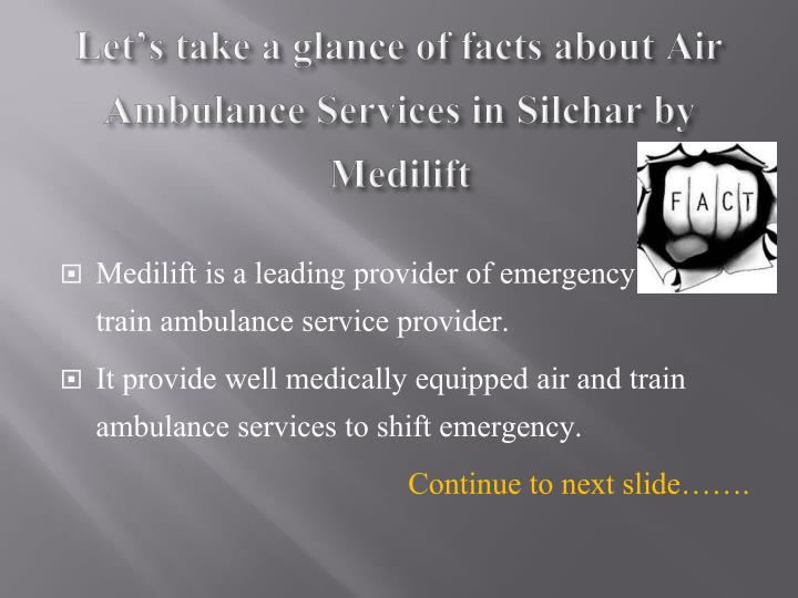 Let s take a glance of facts about air ambulance services in silchar by medilift