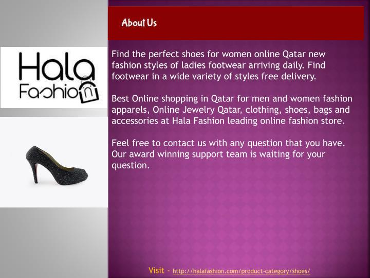 Find the perfect shoes for women online Qatar new fashion styles of ladies footwear arriving daily. Find footwear in a wide variety of styles free delivery.