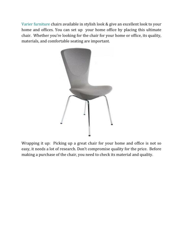 Varier furniture chairs available in stylish look & give an excellent look to your