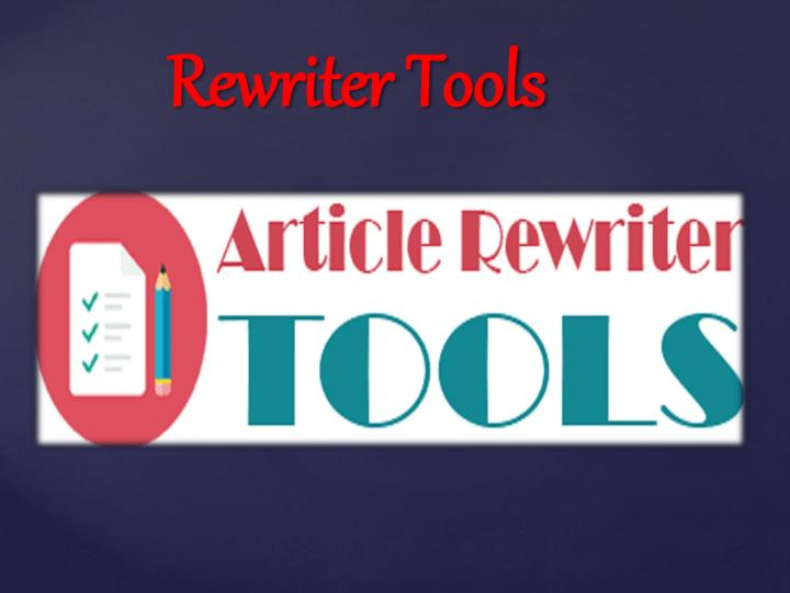 Rewriter tools