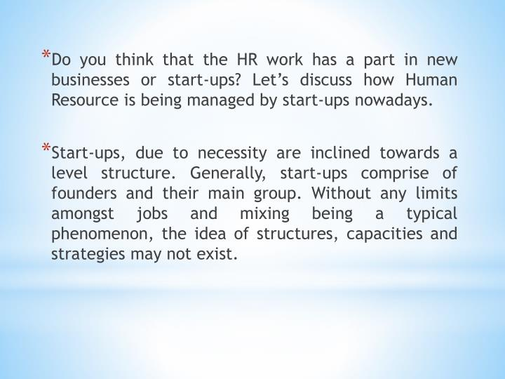 Do you think that the HR work has a part in new businesses or start-ups? Let's discuss how Human R...
