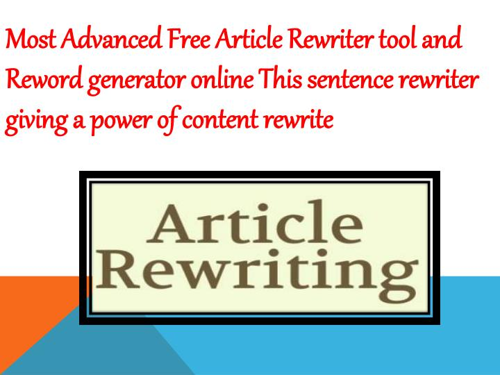 Most Advanced Free Article Rewriter tool and Reword generator online This sentence rewriter giving a...