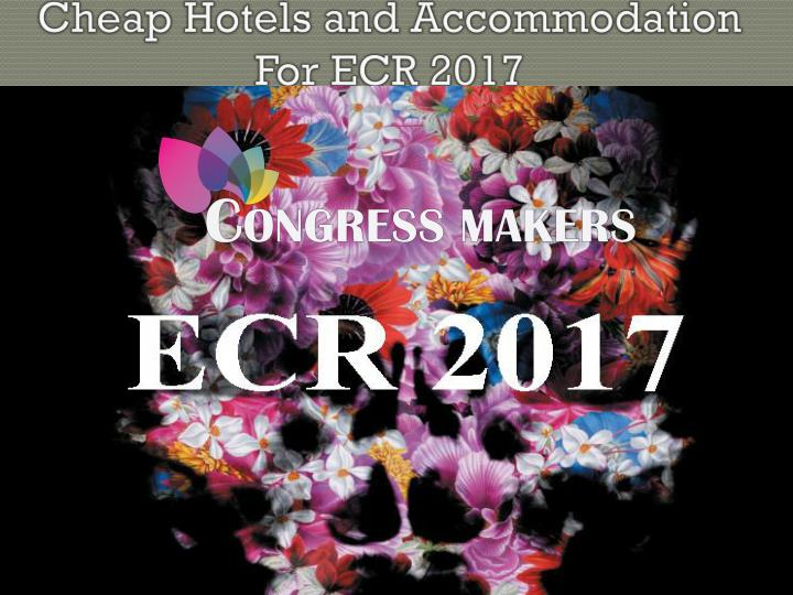 How to book hotel and accommodation for ecr conference 2017