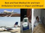 best and fast medical air and train ambulance services in siliguri and bhopal