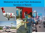 welcome to air and train ambulance services in ranchi