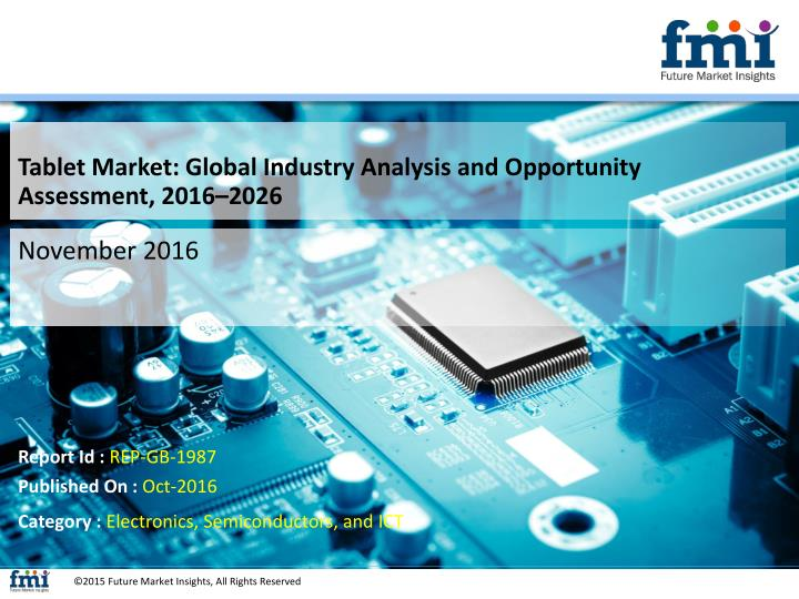 Tablet Market: Global Industry Analysis and Opportunity Assessment, 2016–2026