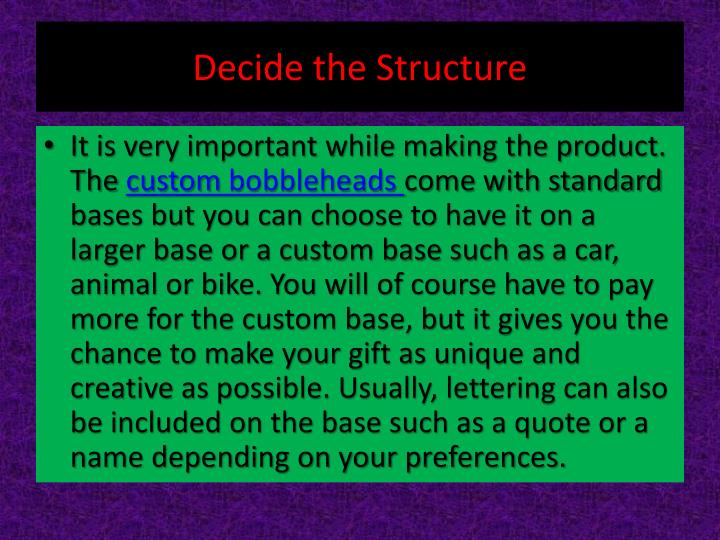 Decide the structure