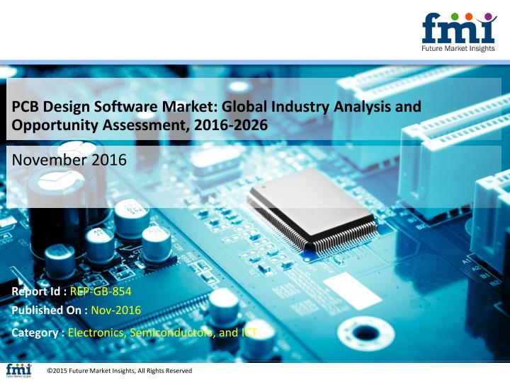 PCB Design Software Market: Global Industry Analysis and