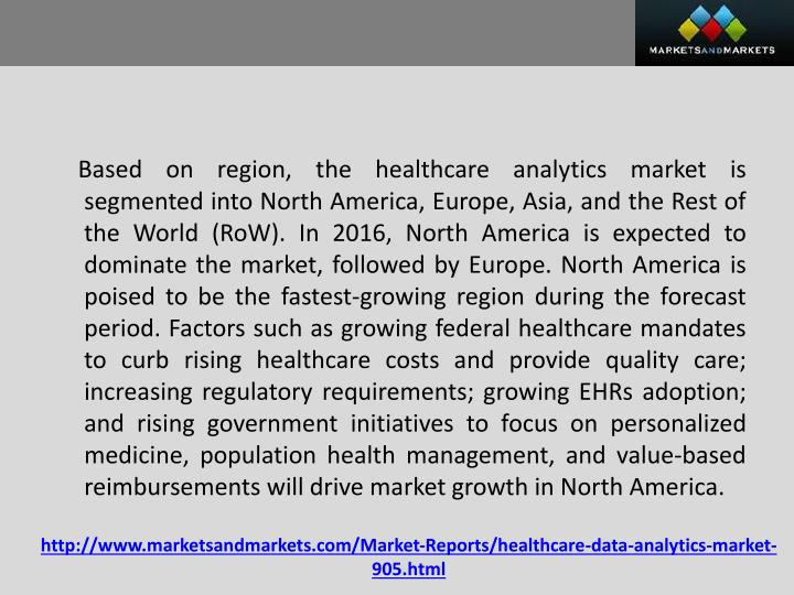 Based on region, the healthcare analytics market is segmented into North America, Europe, Asia, and the Rest of the World (