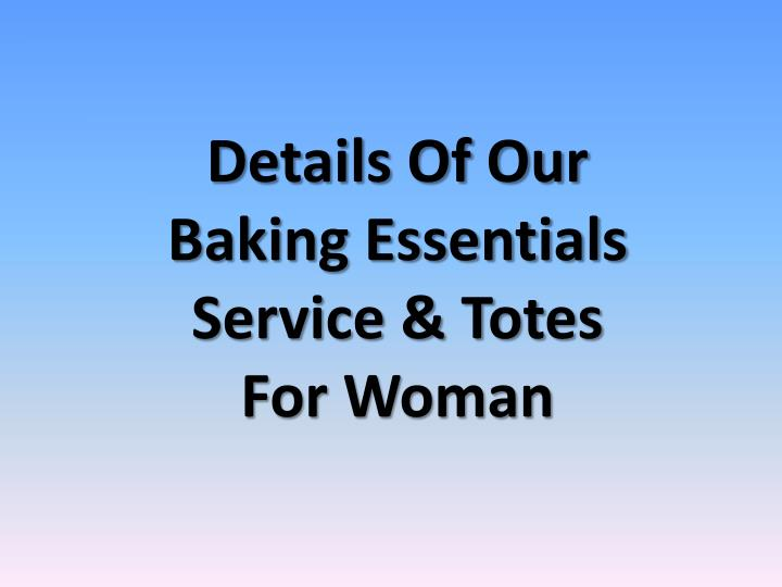 Details of our baking essentials service totes for woman