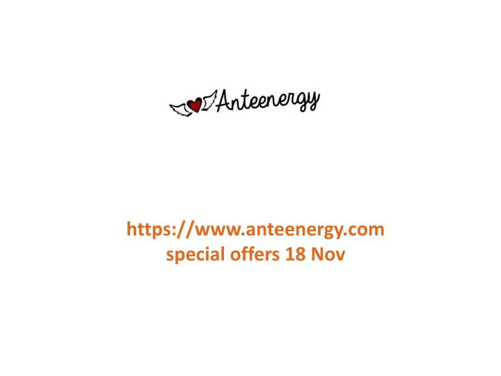 Https://www.anteenergy.comspecial offers 18 Nov