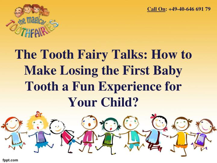 The tooth fairy talks how to make losing the first baby tooth a fun experience for your child
