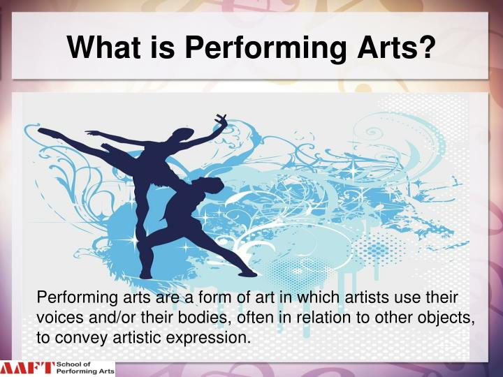 What is performing arts