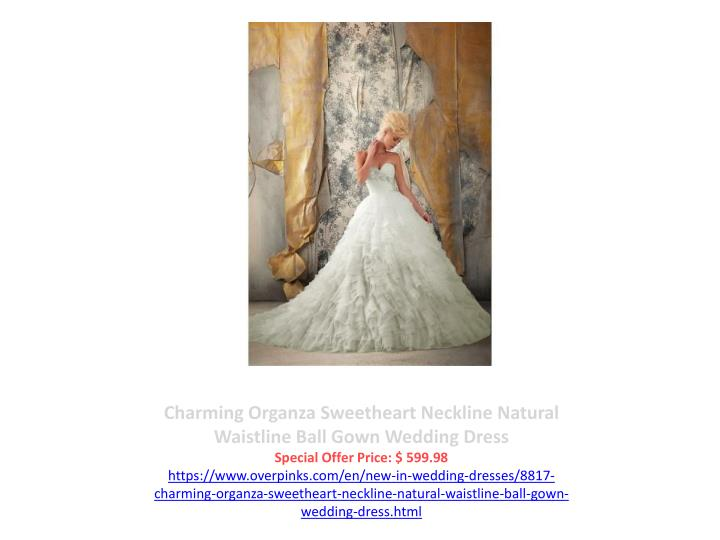 Charming Organza Sweetheart Neckline Natural Waistline Ball Gown Wedding Dress