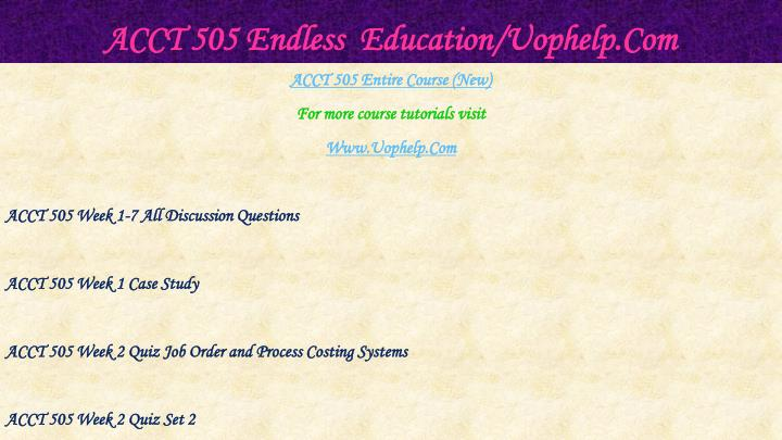 Acct 505 endless education uophelp com1