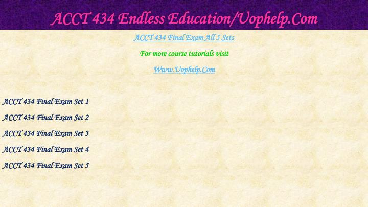 Acct 434 endless education uophelp com1